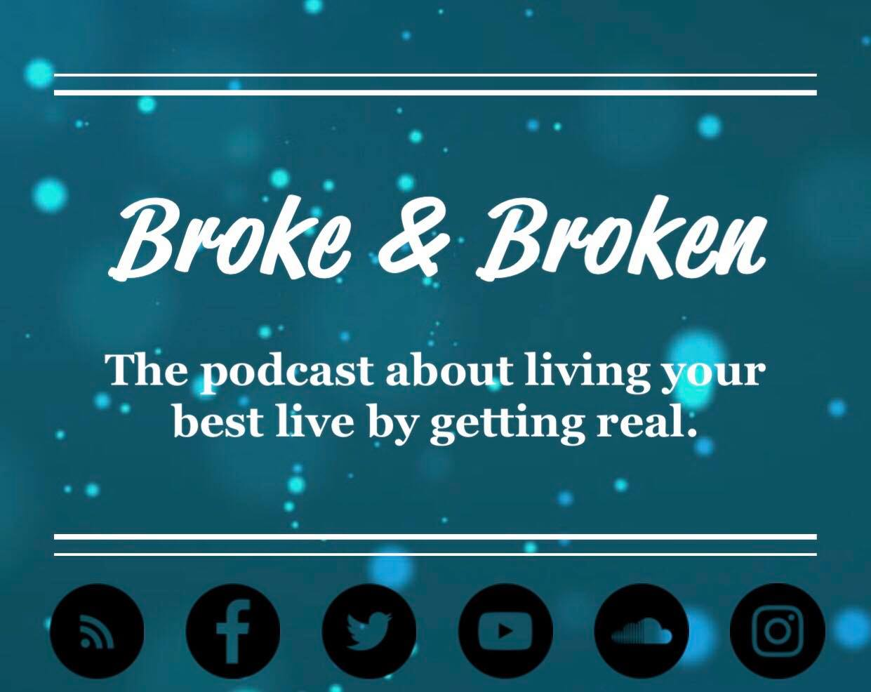 Broke & Broken Podcast
