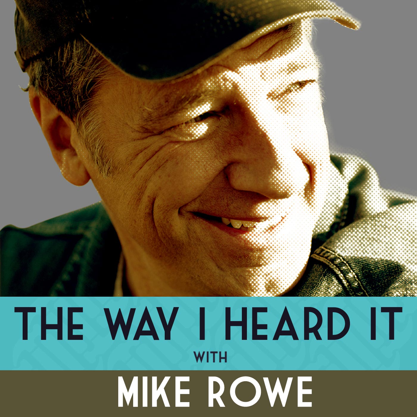 The Way I Heard It, with Mike Rowe