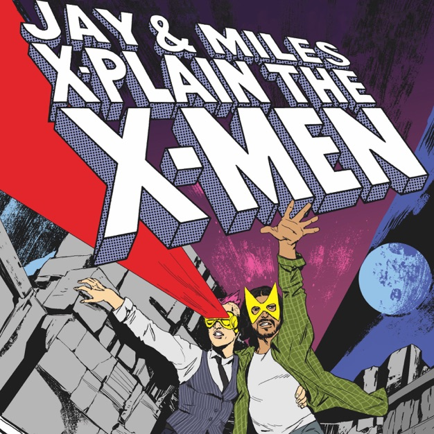 Jay and Miles X-Plain The X-Men