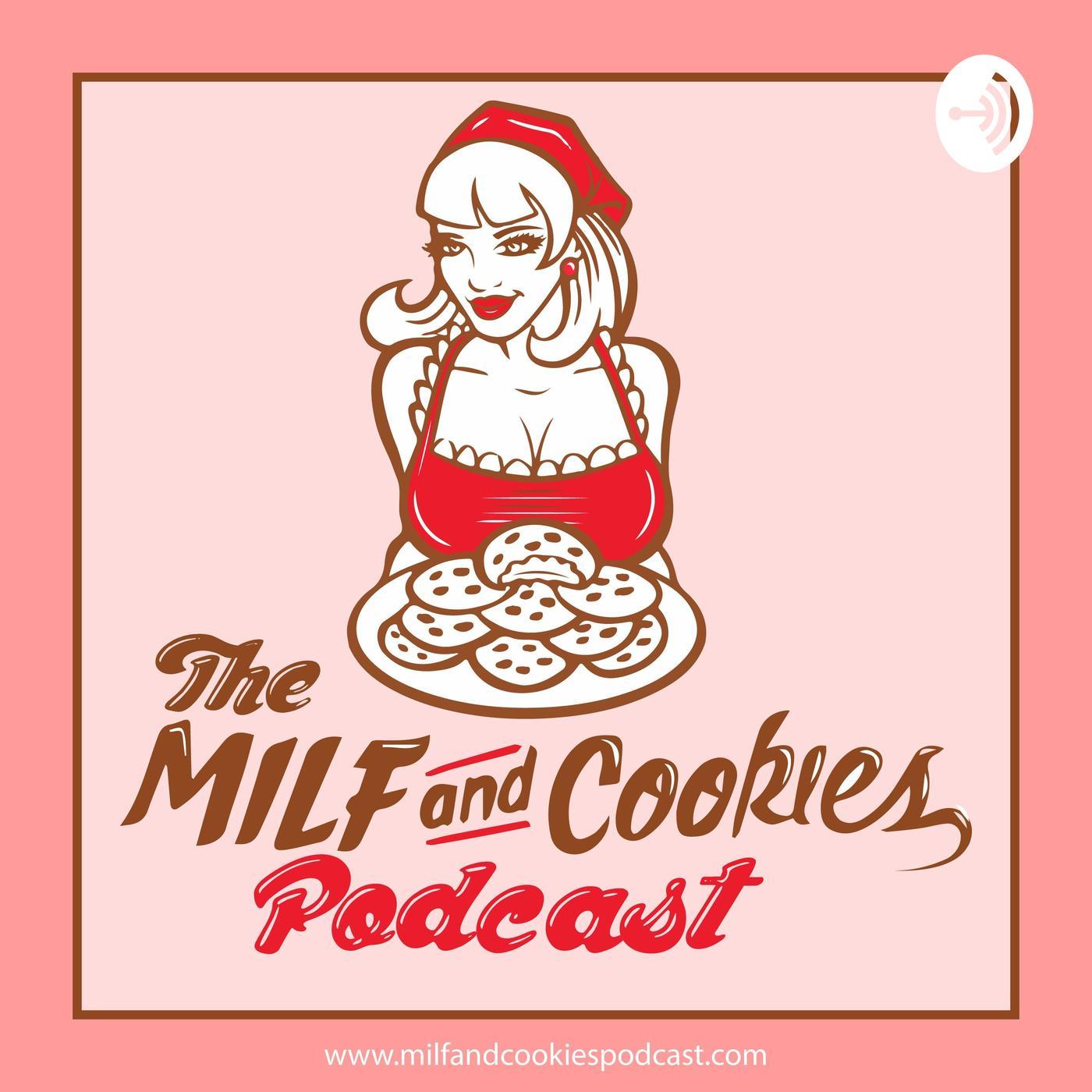 Milf & Cookies Podcast