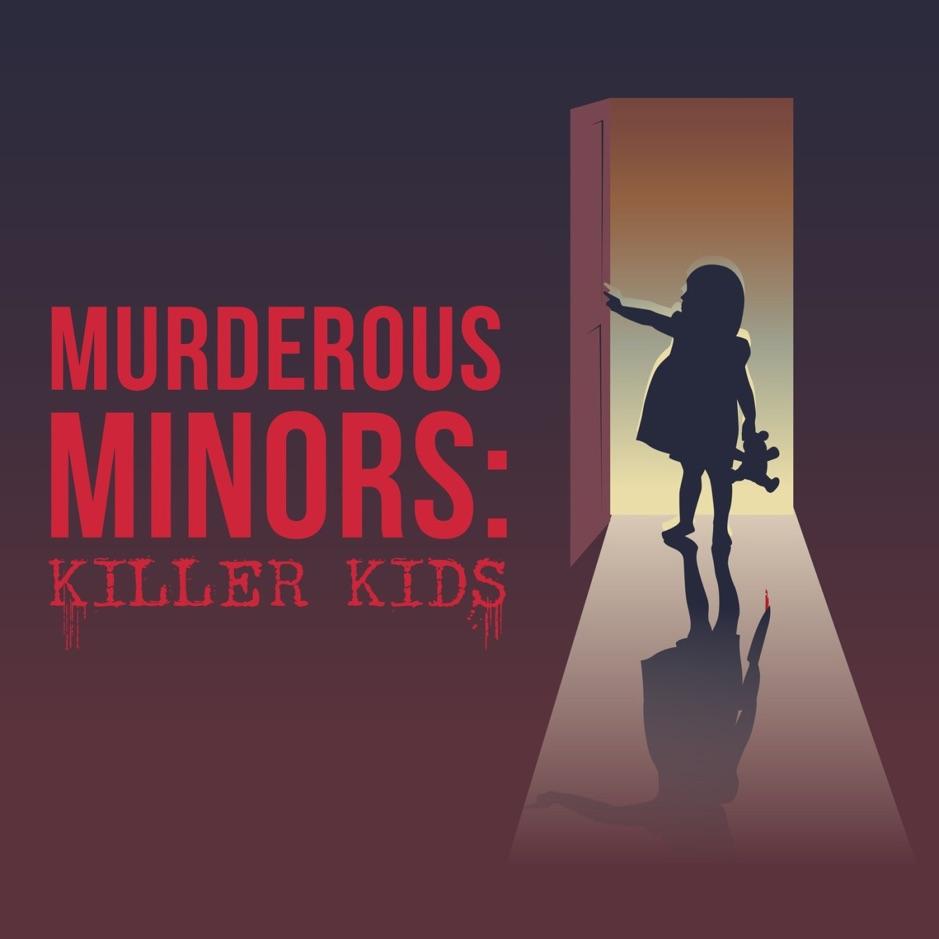 Murderous Minors