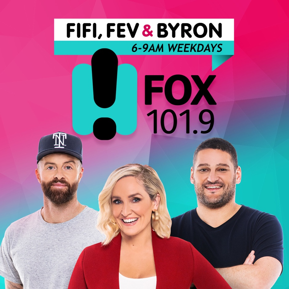 The Fifi, Fev & Byron Catch Up – 101.9 Fox FM Melbourne –