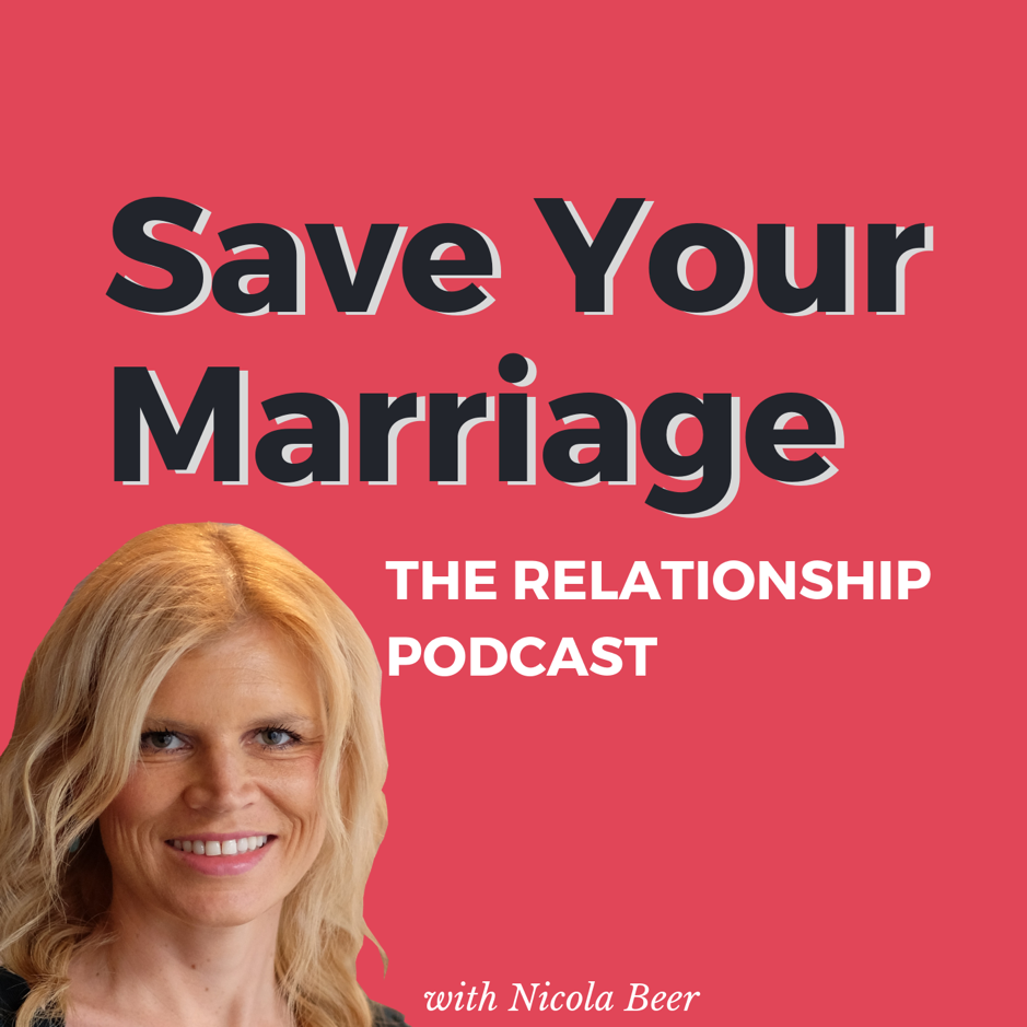 Save Your Marriage – The Relationship Podcast with Nicola Beer