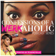 Confessions of a WERKaholic