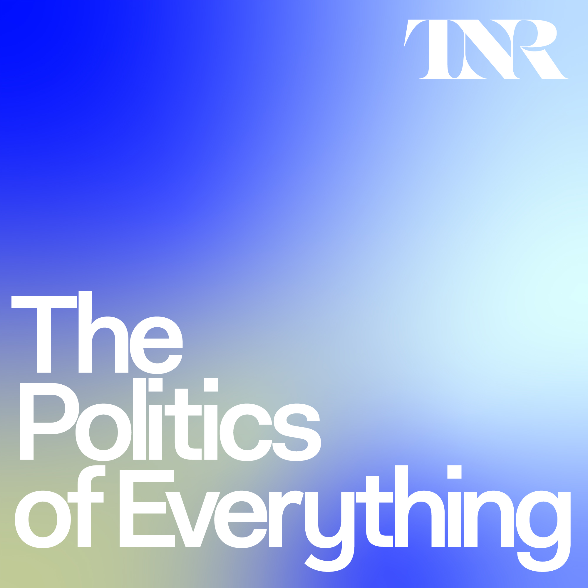 The Politics of Everything.