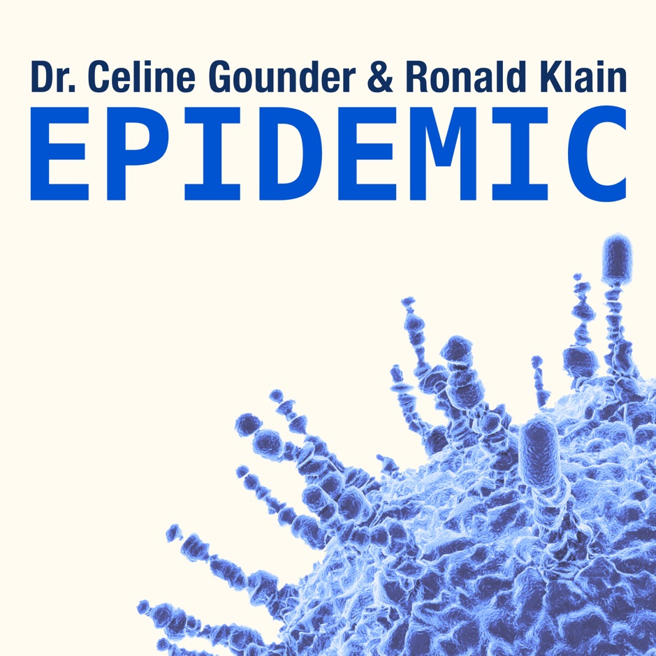 EPIDEMIC with Dr. Celine Gounder and Ronald Klain