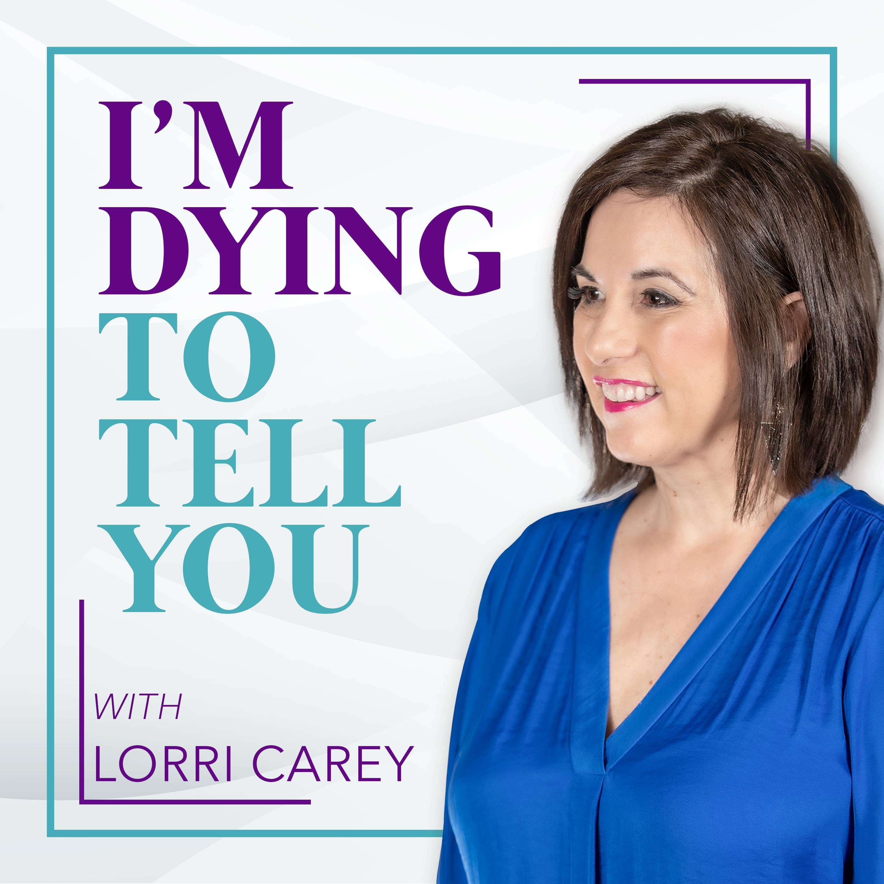 I'm Dying to Tell You Podcast