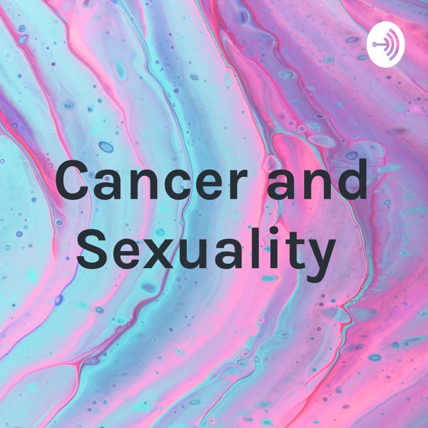 Cancer and Sexuality